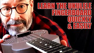 Learn The Ukulele Fingerboard Quickly & Easily