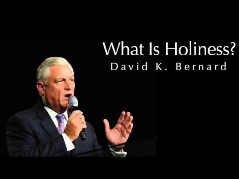 What Is Holiness - David K. Bernard