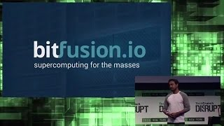 Supercomputing For the Rest of Us with BitFusion