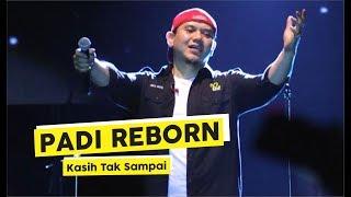 Gambar cover [HD] Padi Reborn - Kasih Tak Sampai (Live at Diplo FEST 2018)