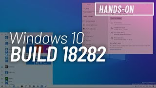 Windows 10 build 18282: Hands-on with Light theme, Active Hours, Printing, and more