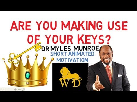 Where Are Your Kingdom Keys for Dominion? by Dr Myles Munroe (Must Watch)