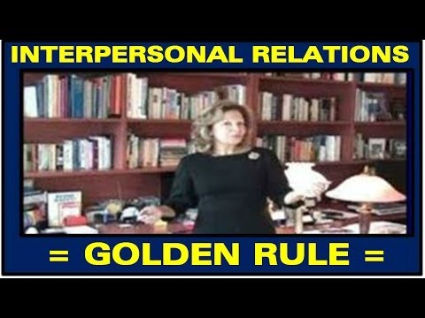 = THE GOLDEN RULE OF INTERPERSONAL RELATIONS = by  Aznavour LifeStyle Coaching   Montreal - Canada