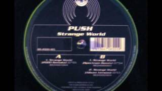 Push - Strange World (2000 remix)