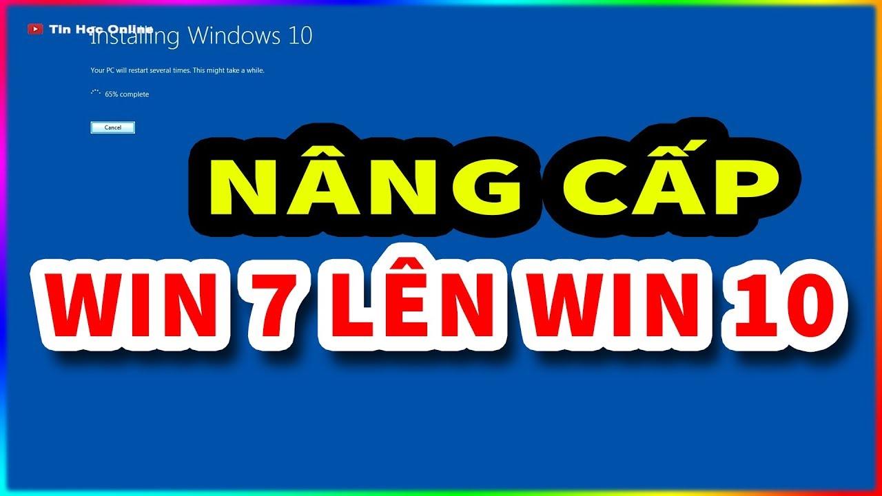 Cách nâng cấp win 7 lên win 10 1903 không mất dữ liệu chi tiết A-Z