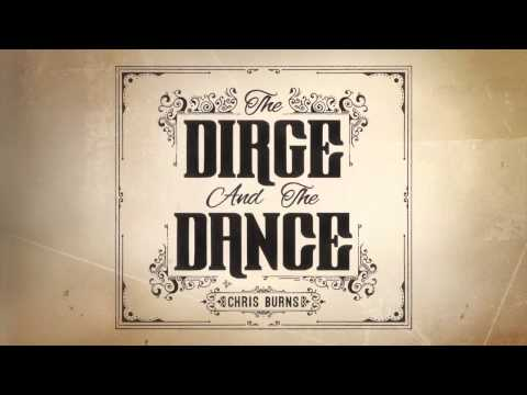 Malachi 1:11 // Chris Burns // The Dirge And The Dance