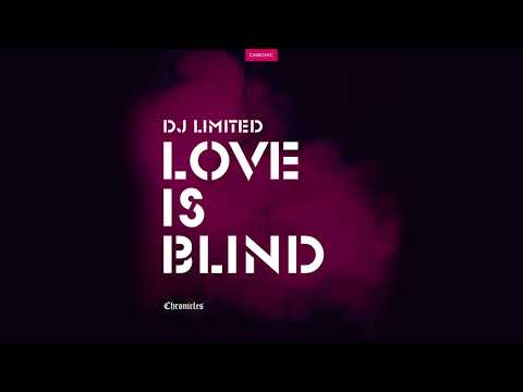 DJ Limited - Love Is Blind [Chronic]