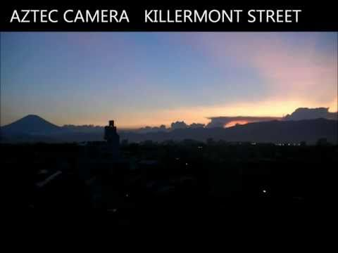 AZTEC CAMERA     KILLERMONT STREET    [HD]