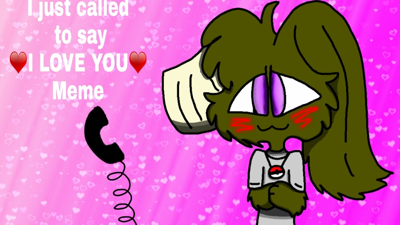 maxresdefault i just called to say love you ((original meme)) youtube