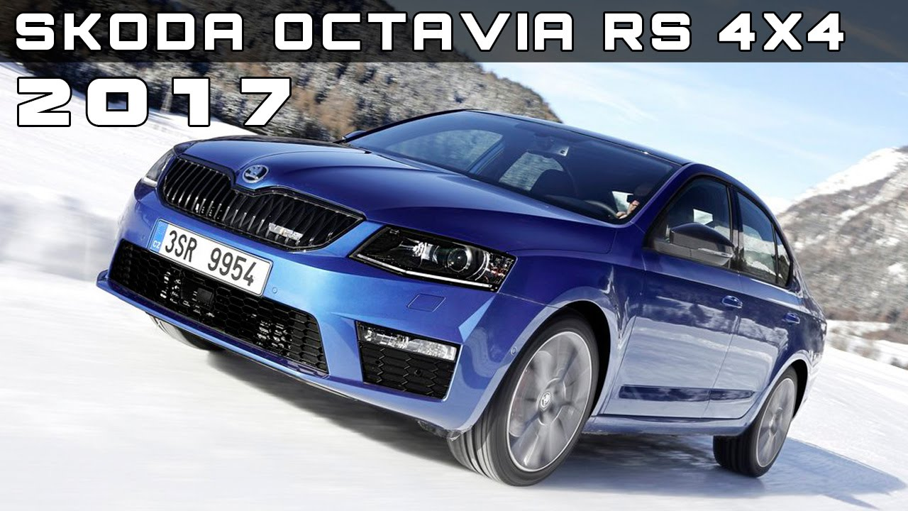 2017 Skoda Octavia Scout Review Specs And Price >> 2017 Skoda Octavia RS 4x4 Review Rendered Price Specs ...