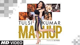 Tulsi Kumar Mashup | DJ YOGII | Best Hindi Romantic Songs |  Hindi Love Songs | T-Series