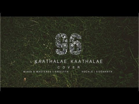 Kaathalae Kaathalae | 96 | Govind Vasantha, Chinmayi | Vocal Cover by Siddharth & Sreejith