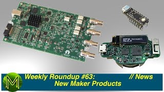 #259 Weekly Roundup #63 - New Maker Products // News