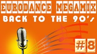 Eurodance Megamix - Back to the 90's #8