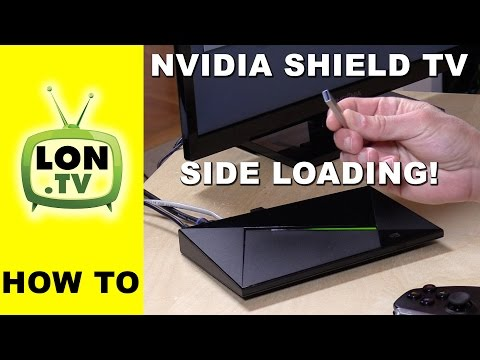 Nvidia Shield TV Console : How to Sideload Application APK files like Kodi