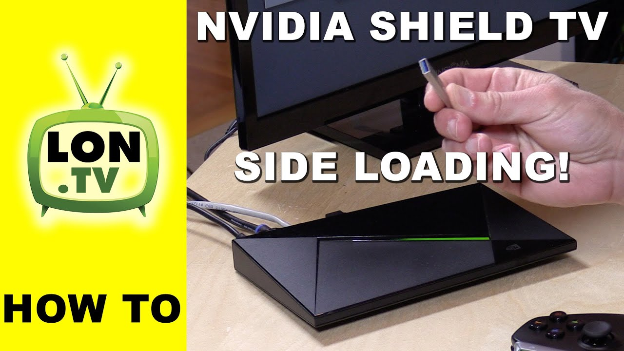 Nvidia Shield Tv Console How To Sideload Application Apk