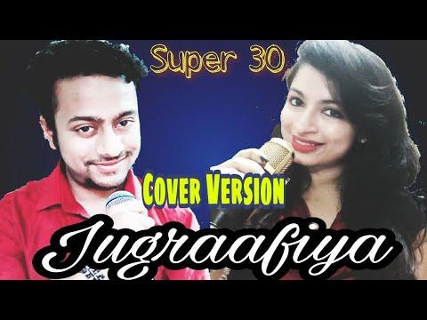 Super 30 || Jugraafiya Video Song || Hrithik Roshan || Cover By Sumit Lakhnotra & Jhilan Ganguly ||