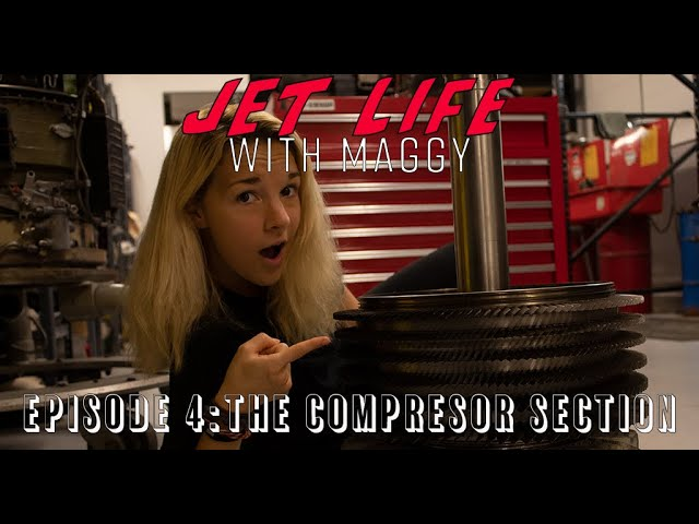 Jet Life with Maggy Episode 4: The Compressor Section