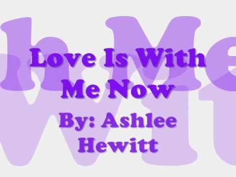 Ashlee Hewitt - Love is With Me Now lyrics