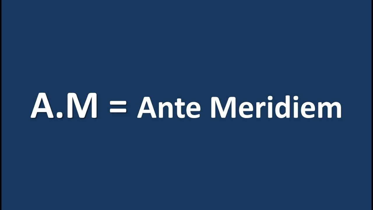 What is the Meaning of A M in English Urdu And Chinese | Ante Meridiem | 3  in 1 Dictionary