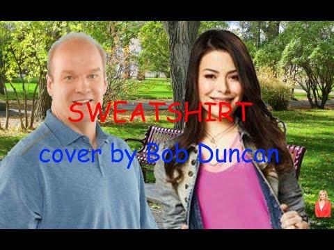 Sweatshirt - Jacob Sartorius (cover) by Bob Duncan feat. Miranda Cosgrove
