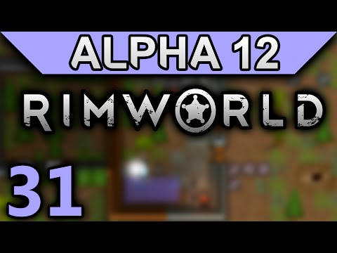 RimWorld Alpha 12 Gameplay Ep 31 - A New Colonist (No Mod Let's Play)