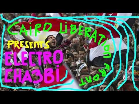 Cairo Liberation Front Presents Electro Cha3bi Mixtape