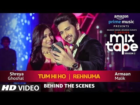 Making of Tum Hi Ho Rehnuma Song | Shreya G Armaan M | T-SERIES MIXTAPE SEASON 2 Mp3