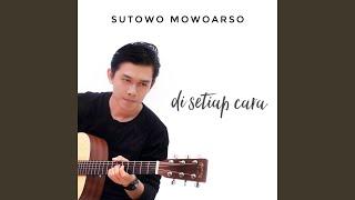 Sutowo Mowoarso - Di Setiap Cara Mp3