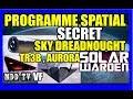 UFO / OVNI SOLAR WARDEN PROGRAMME SPATIAL SECRET SKY DREADNOUGHT , TR3B , AURORA , MHD MDDTV