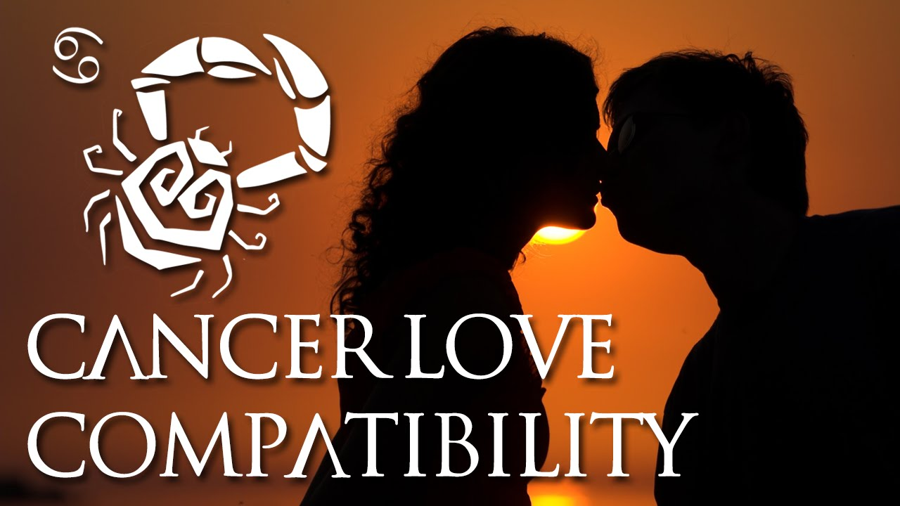 cancer love compatibility cancer sign compatibility guide youtube. Black Bedroom Furniture Sets. Home Design Ideas