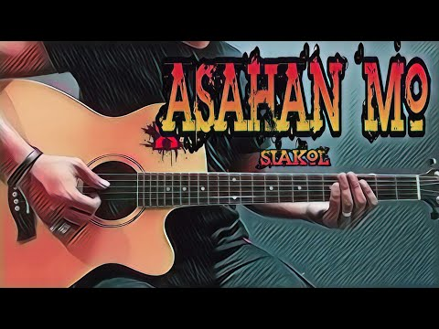 SIAKOL - ASAHAN MO LYRICS