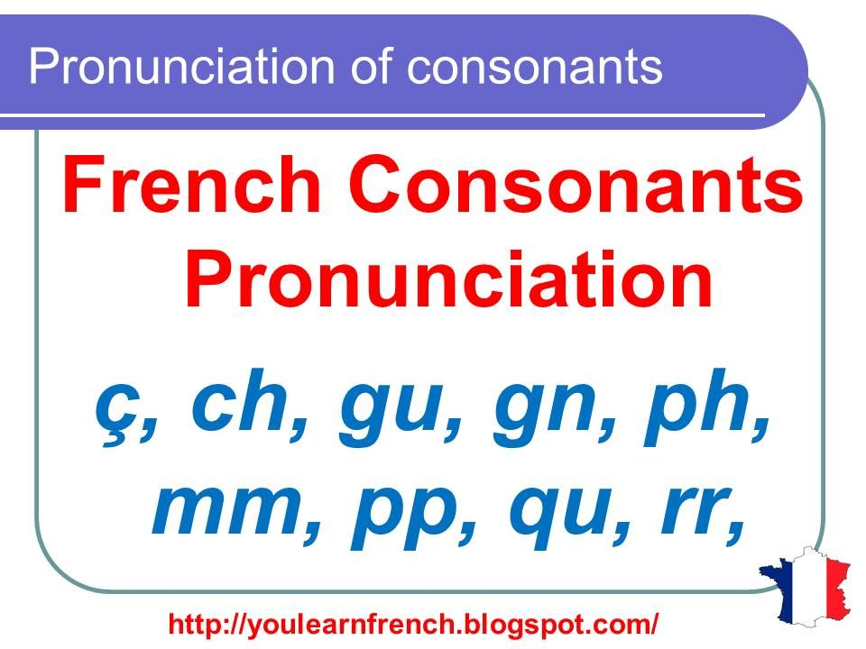 french lesson 127 pronunciation of consonants in french how to