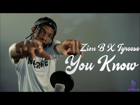 Zion B X Tyreese - You Know (Freestyle)