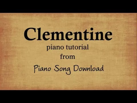 Easy Piano Tutorial: Clementine, with free piano sheet music