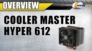Newegg TV: COOLER MASTER Hyper 612 PWM CPU Cooler Overview