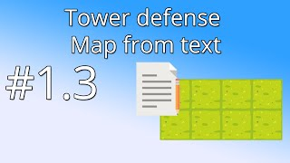 1.3 Unity Tower defense tutorial - Map from text