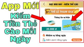 [NGON] App Mới Làm Xem Video, Đọc Báo Kiếm Tiền Thẻ Cào Uy Tín Cực Ngon - Kiếm Tiền ONLINE / NVH