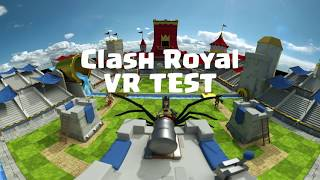 Clash RoyaleVR - 360 virtual reality