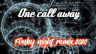 Dj one call away Fvnky night terbaru 2020