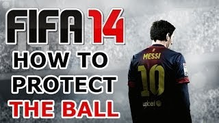 FIFA 14 Gameplay Tutorial / How to protect the ball