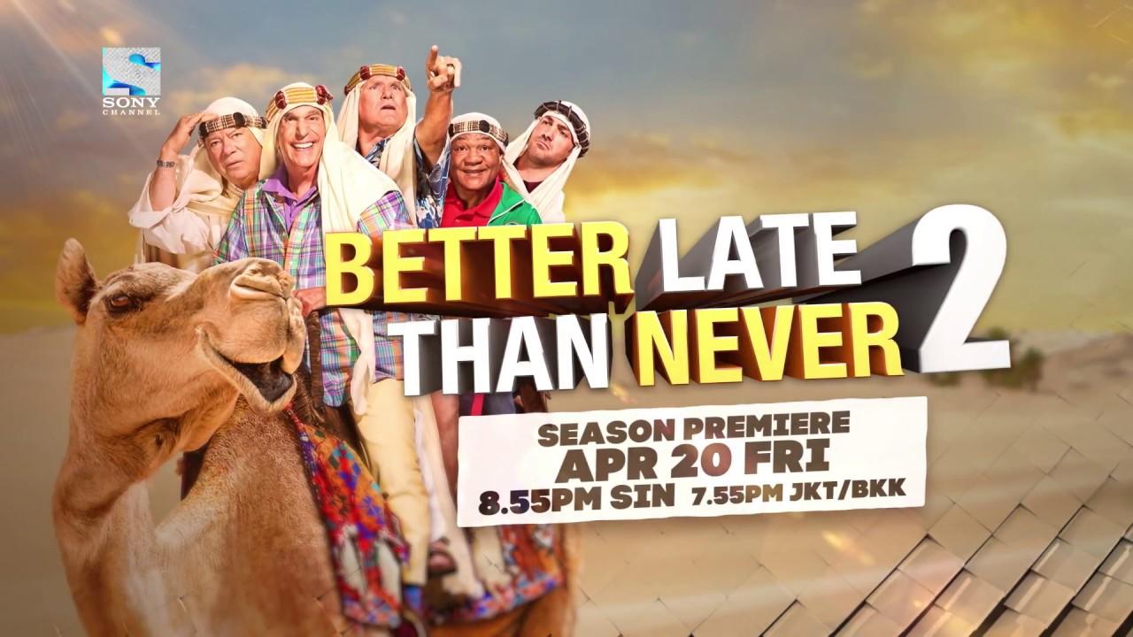 better late than never season 2 air date