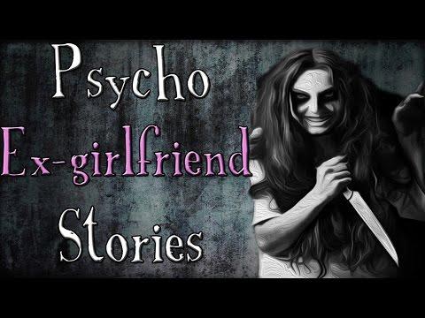 TRUE Psycho Ex-Girlfriend Horror Stories