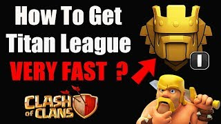 (HINDI) How to get to Titan League Fast and Easy in Clash of Clans