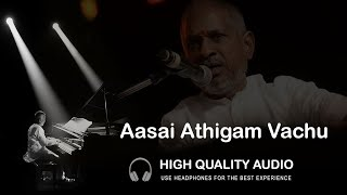 Aasai Athigam Vachu High Quality Audio Song | Ilayaraja