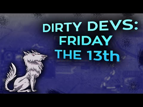 Dirty Devs: Friday the 13th