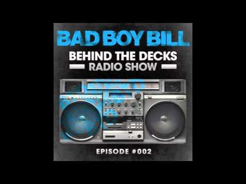 Bad Boy Bill | Behind The Decks Episode 002