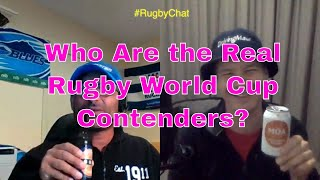 Who Are the Real Rugby World Cup Contenders? #RugbyChat EP64