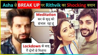 Rithvik Dhanjani REACTS On Life After Break Up | Wants To Meet Asha Negi & Karan Wahi After Lockdown