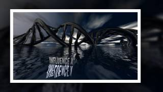 Influence X - Existence *Full Song HQ*